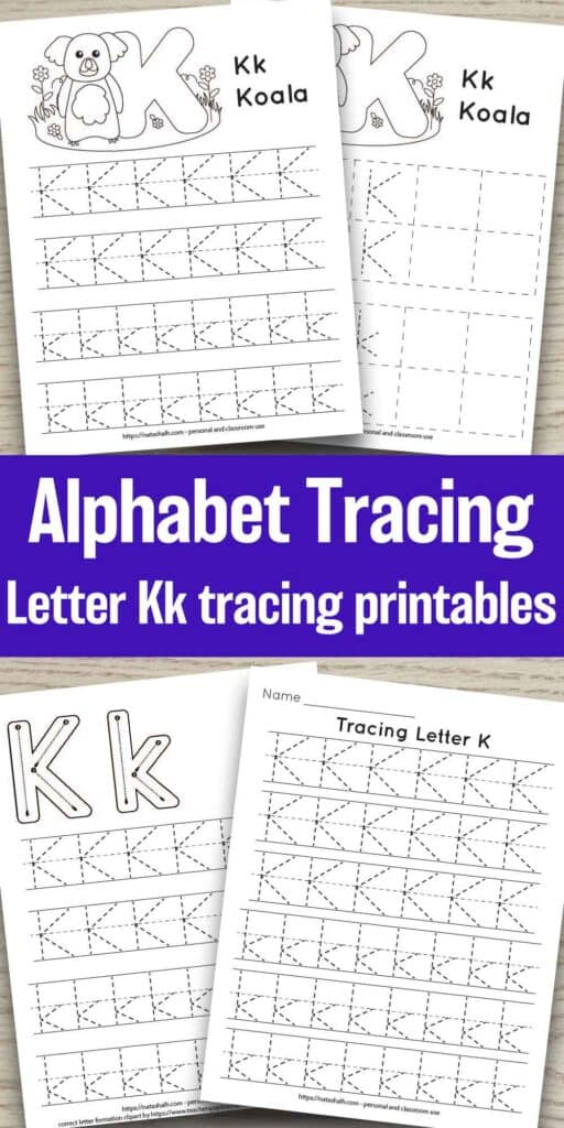 """Text """"alphabet tracing letter Kk tracing printables"""" with a preview of four printable letter k tracing worksheets. All feature uppercase and lowercase letter k's to trace. Two also have a koala to color. One has correct letter formation graphics for K and k. The final page has six lines of dotted letter k's to trace."""