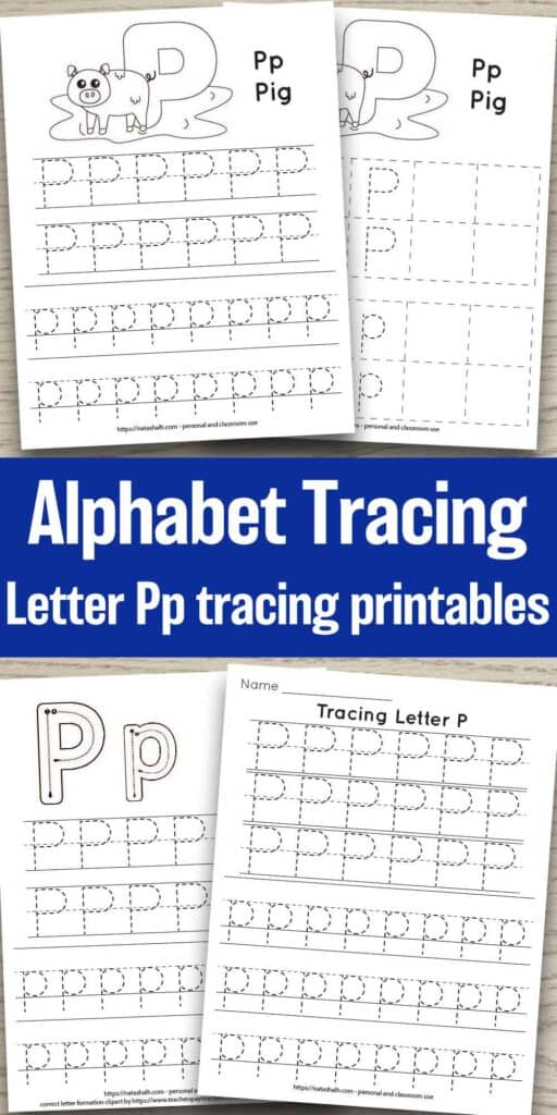 Free printable letter p tracing worksheets. There are four worksheets on a wood background. All have uppercase and lowercase letter p's in a dotted font to trace. Two worksheets have a pig to color. One has correct letter formation graphics for the letter p. The other has six lines of letter p tracing practice without extra images.