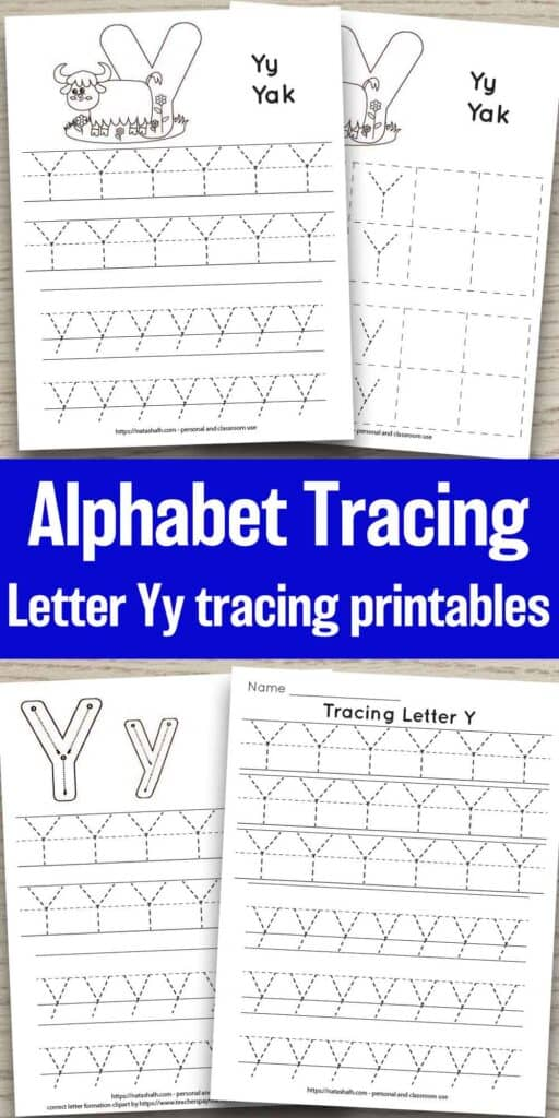 "four free letter y tracing printables on a wood background. Each features uppercase and lowercase letter y's to trace in a dotted font. One has correct letter formation graphics and two have a cute yak to color and the text ""Yy Yak"". In the center of the images is the text ""alphabet tracing - letter Yy tracing printables"""