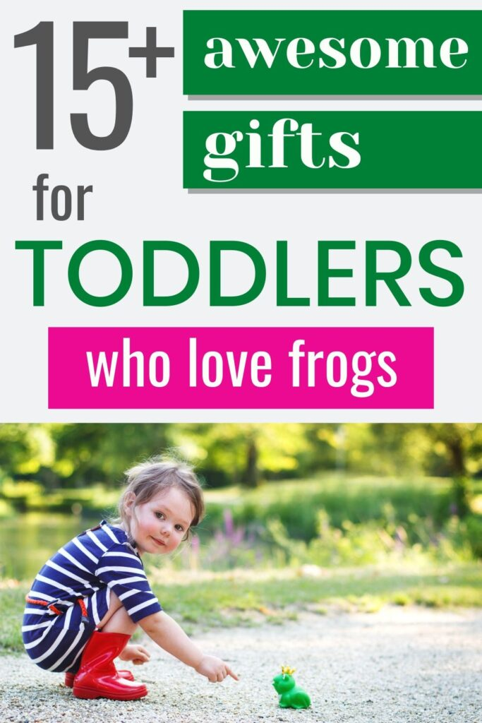 "text ""15+ awesome gifts for toddlers who love frogs."" Below the text is a picture of a young girl in a blue and white dress with red rain boots looking at a frog prince toy on the ground."