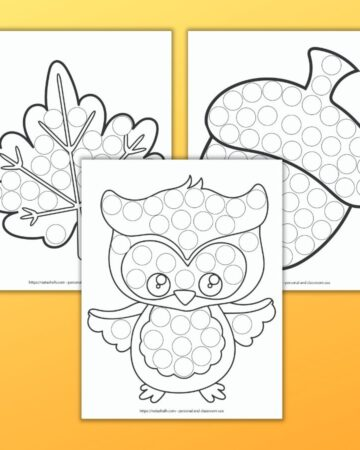 Three free printable fall themed dab a dot marker printtbels on an orange background. The front image has an owl. Behind it is a leaf and an acorn