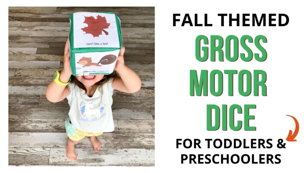 "On the left is a picture of a toddler holding up a differential education cube with fall themed gross motor action cards. On the left is the text ""fall themed gross motor dice for toddlers and preschoolers"""