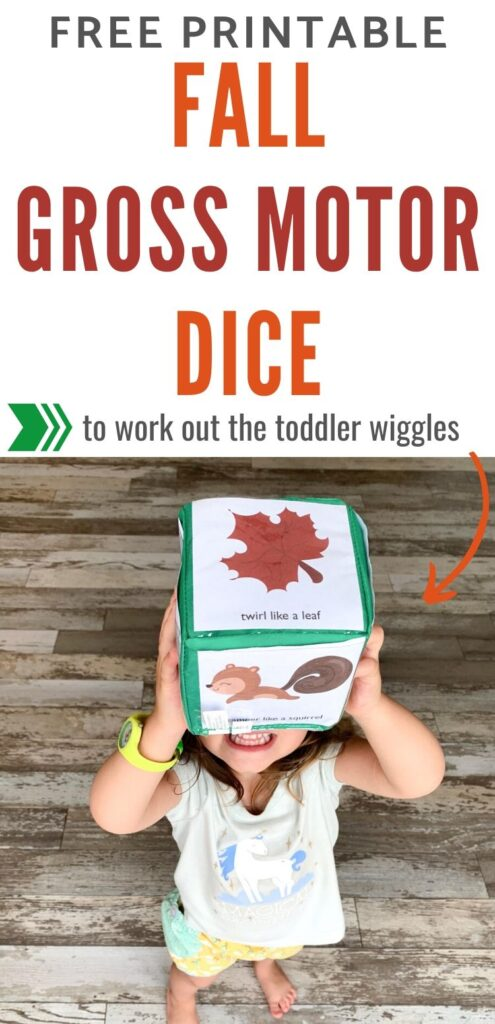 "Text ""free printable fall gross motor dice to get the toddler wiggles out"" with a picture of a toddler holding up a green differentiated instruction cube with printable fall themed gross motor cards. The top card says ""twirl like a leaf"""