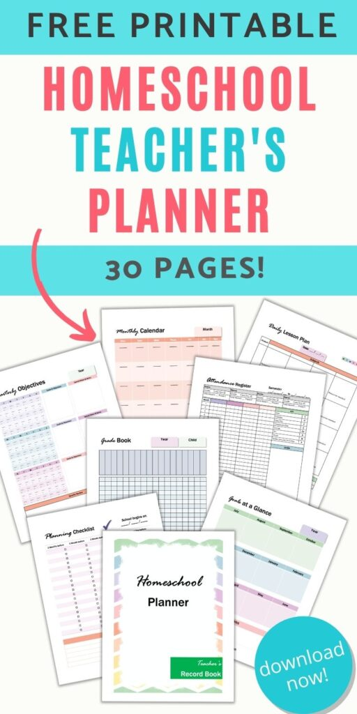 """text """"free printable homeschool teacher's planner - 30 pages!"""" with an arrow pointing at previews of 8 printable planner pages for a homeschool planner. Pages include a cover page, planning checklist, goals at a glance, grade book, attendance register, daily lesson plans, monthly calendar, and quarterly objectives"""