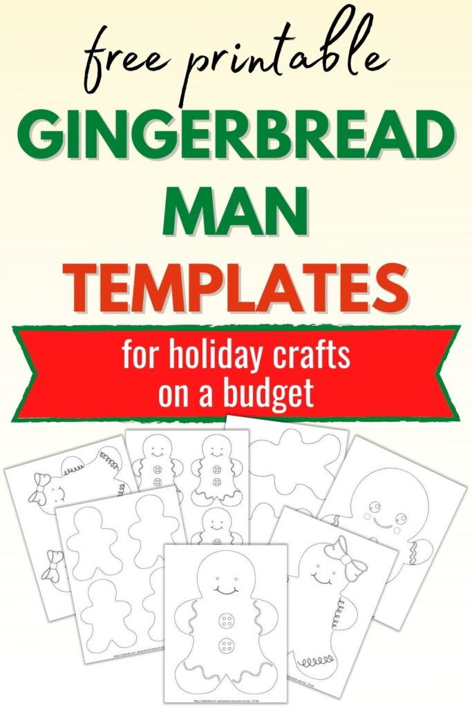 "text ""free printable gingerbread man templates for holiday crafts on a budget."" Below the text are 7 printable gingerbread man and gingerbread girl templates on a red background. Patterns include large ginger boys and girls and blank gingerbread man templates that are two to a page and four to a page."