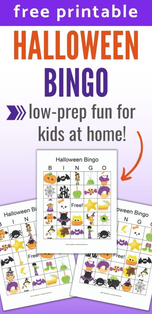 "text ""free printable Halloween bingo - low-prep fun for kids at home!"" below the text is a preview image of three printable Halloween bingo cards with kawaii halloween images on a purple background."