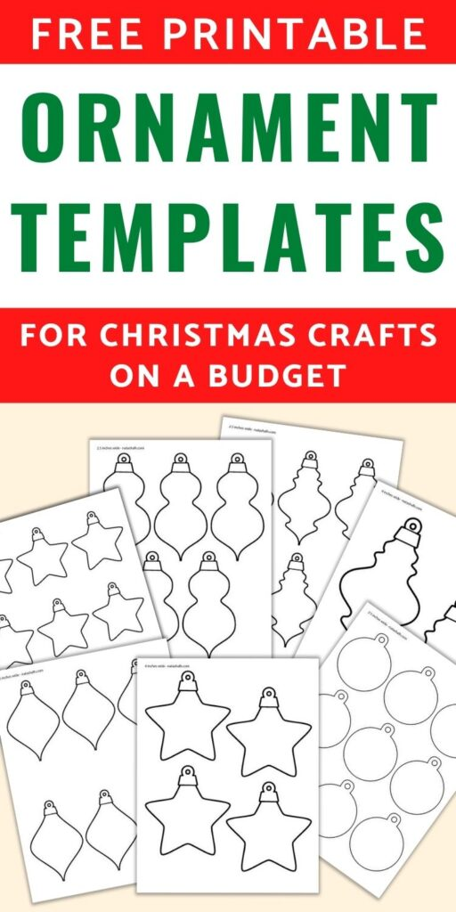 """Text """"free printable ornament templates for Christmas crafts on a budget"""" with a preview of 7 free printable ornament templates including star shaped ornaments, globe ornaments, and decorative ornament shapes"""