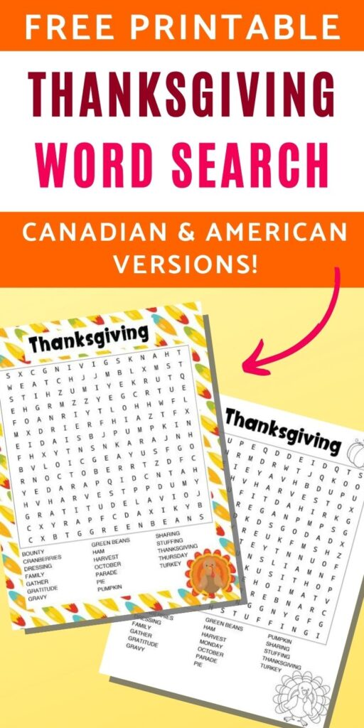 "Text ""free printable Thanksgiving word search - Canadian and American versions!"" Below the text are two printable Thanksgiving word searches on a light yellow colored background. One has a colorful feather border and has US Thanksgiving words to find. The other is in black and white with a turkey to color and has Canadian Thanksgiving words"
