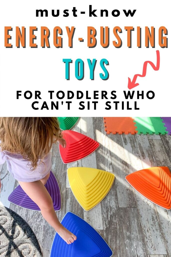 "text ""must-know energy-busting toys for toddler's who can't sit still."" Below the text is a top down image of a girl in a purple shirt using plastic stepping stones on a white vinyl plank floor."