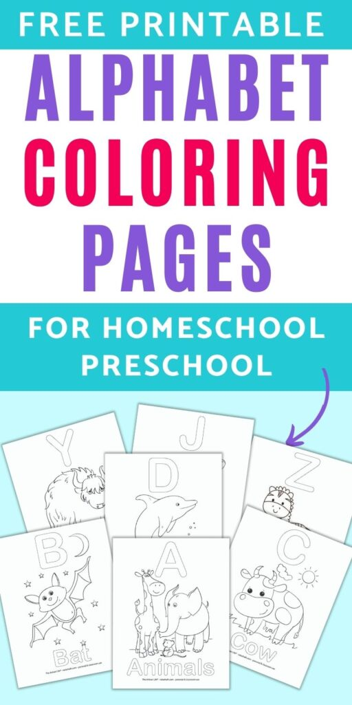 """text """"free printable alphabet coloring pages for homeschool preschool"""" Below the text are review of 7 printable alphabet coloring pages. Each page has a large bubble letter, word, and corresponding picture to color. For example, the front and center image has A - Animals with a picture of a giraffe, elephant, and a mouse to color."""