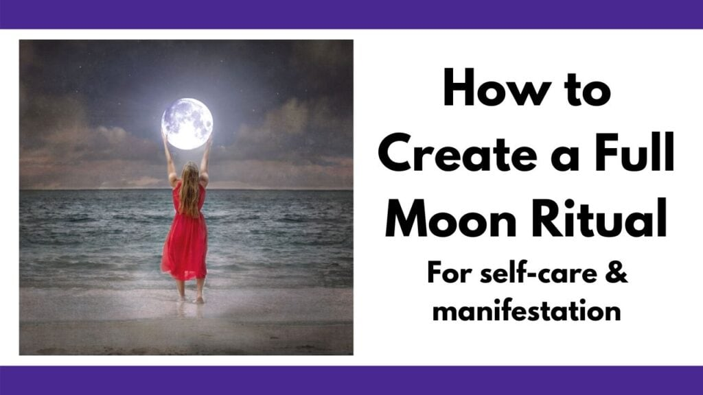 on the left is a picture of a woman in a red dress at the beach. She seems to be holding a full moon in her hands. On the right is the text 'How to create a full moon ritual for self-care and manifestation""