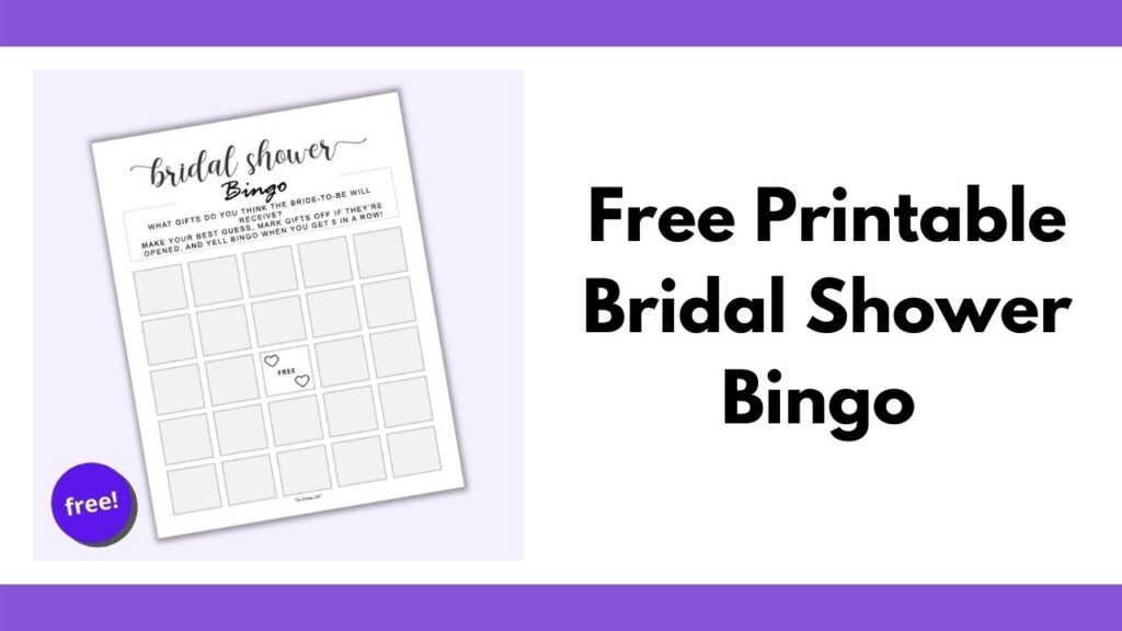 """text """"free printable bridal shower bingo"""" next to an image of a fill in blank bridal shower bingo card on a purple background. The card has a center free space with two hearts and grey squares for wedding shower guests to fill in."""