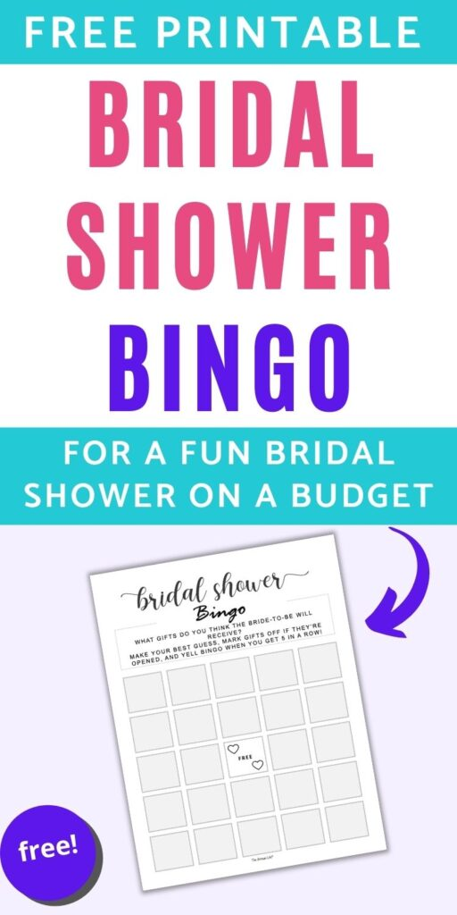"""text """"free printable bridal shower bingo for a fun bridal shower in a budget."""" Below is an image of a fill in blank bridal shower bingo card on a purple background. The card has a center free space with two hearts and grey squares for wedding shower guests to fill in."""