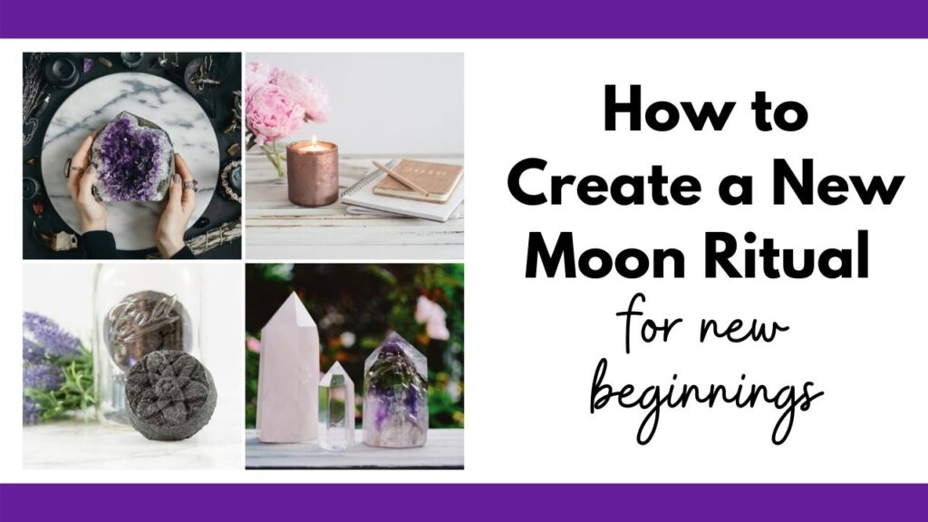 """text """"how to create a new moon ritual for new beginnings"""" with a 2x2 image grid showing a woman's hands holding amethyst, a journal with candles, an activated charcoal bath bomb, and crystal points."""