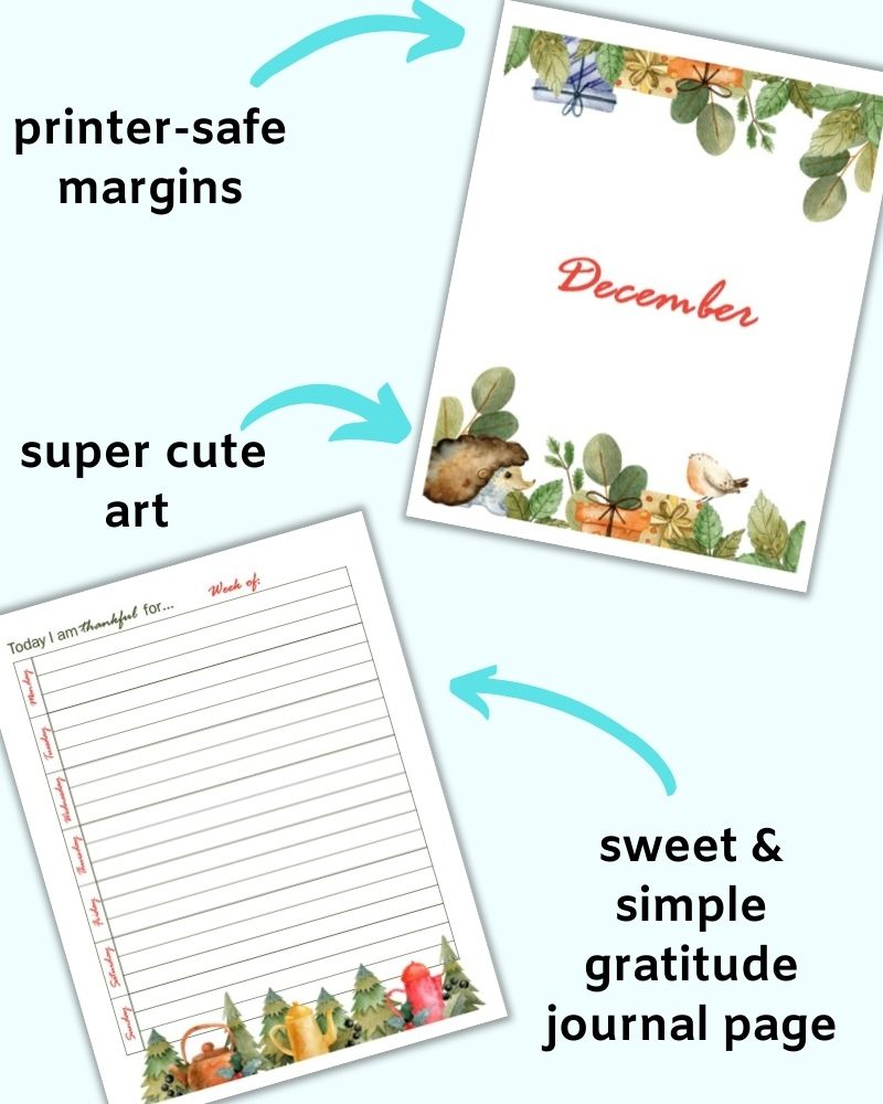 """A flatly mockup of two printable planner pages for December. The top page is a cover page that says """"December"""" and has arrows with text """"printer safe margins"""" and """"super cute art"""" The bottom page is a weekly gratitude journal page next to the text """"sweet & simple gratitude journal page"""""""