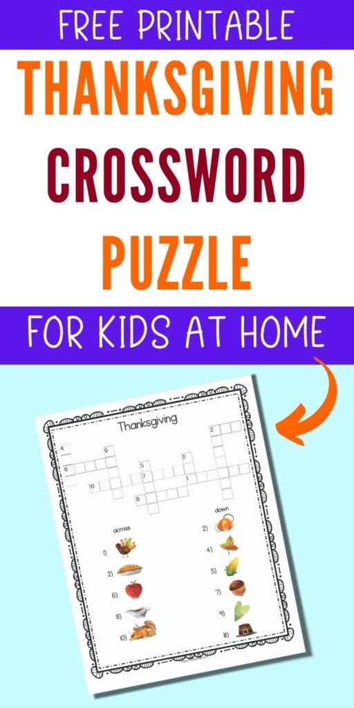 """text """"free printable Thanksgiving crossword puzzle for kids at home"""" above a preview of a Thanksgiving themed crossword puzzle with picture clues instead of text clues"""