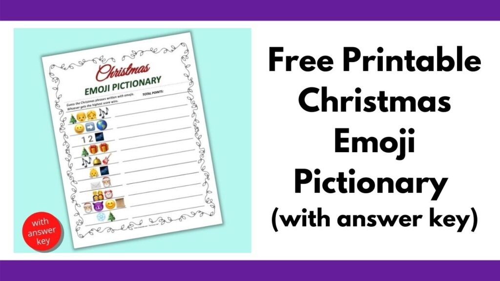 """text """"free printable Christmas emoji pictionary (with answer key)"""" next to a flatly of a printable Christmas emoji Pictionary printable game on a teal background. The game has 10 Christmas phrases written in emojis to decode and solve."""