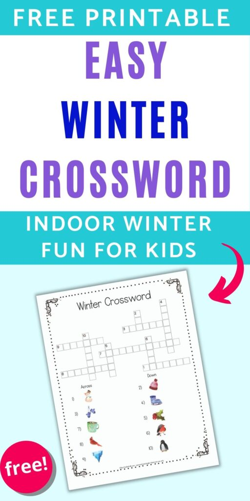"""Text """"free printable easy winter crossword - indoor winter fun for kids"""" with an image of a printable winter crossword puzzle with images instead of text for clues"""