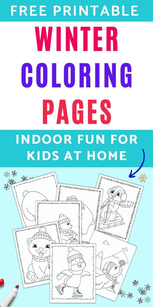 """text """"free printable winter coloring pages - indoor fun for kids at home"""" above a flatly with 7 printable coloring pages with cute polar bears, penguins, and seals. The pages on are on a light blue background with snowflake shaped confetti."""
