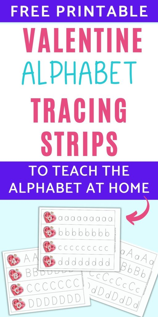 """text """"free printable valentine alphabet tracing strips to teach the alphabet at home"""" above a flatlay mockup with three printables letter tracing strips featuring uppercase and lowercase letters to trace."""