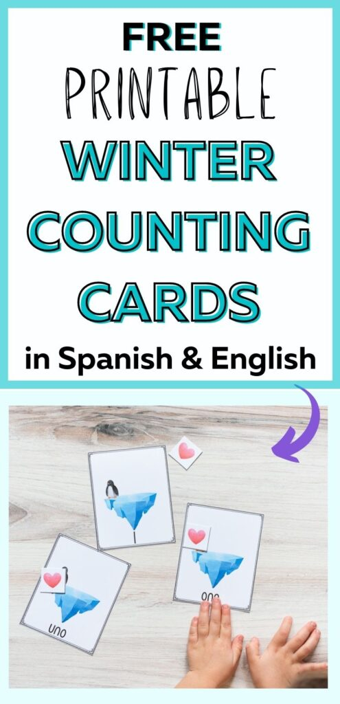 """text """"free printable winter counting cards in Spanish and English"""" with an arrow pointing at a picture of three printable cards on a wood surface. Each card has one penguin and an iceberg. Child's hands are visible in the bottom right corner."""