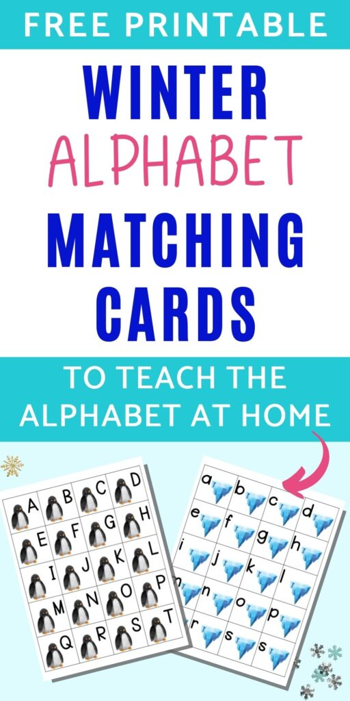 "text ""free printable alphabet matching cards to teach the alphabet at home"" with an arrow pointing to a preview of two free printable alphabet matching cards printable pages. Each page has 20 squares with the letters a-t. On the left is a page with a penguin on each card and uppercase letters. On the right is a page with an iceberg on each card and lowercase letters."
