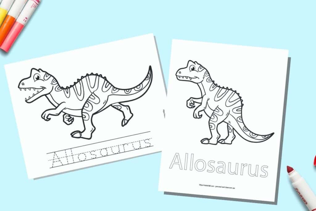 Two printable coloring pages for children. Each page has an Allosaurus to color with the name written beneath. One name is in bubble letters to color, on the other page the letter is in a dotted font on handwriting guides to trace. The pages are on a blue background with colorful children's markers.