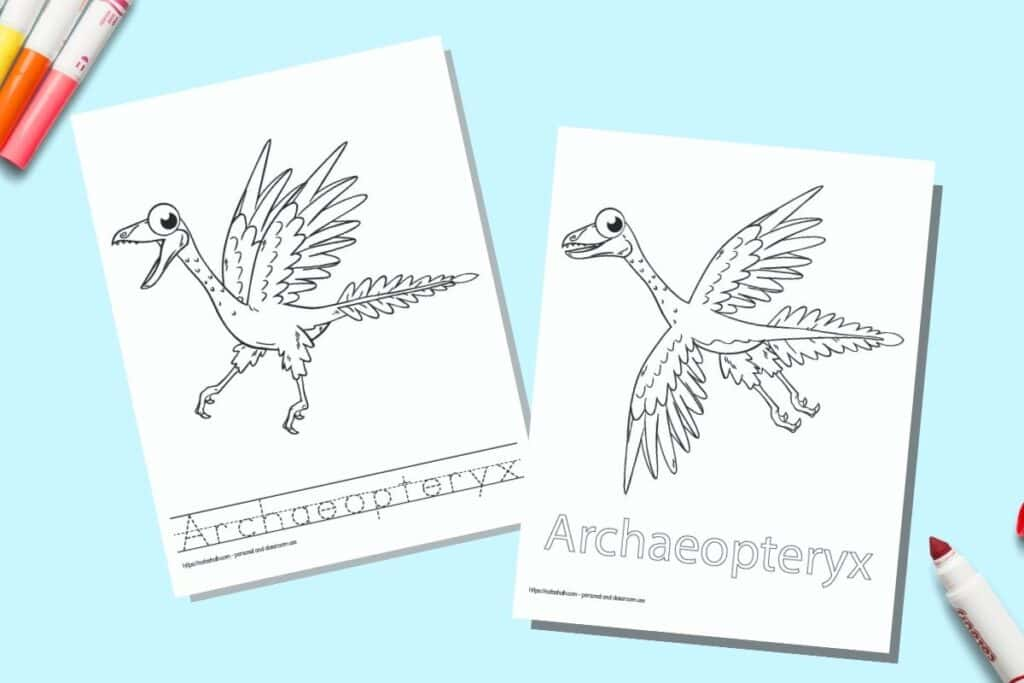 Two printable coloring pages for children. Each page has an Archaeopteryx to color with the name written beneath. One name is in bubble letters to color, on the other page the letter is in a dotted font on handwriting guides to trace. The pages are on a blue background with colorful children's markers.