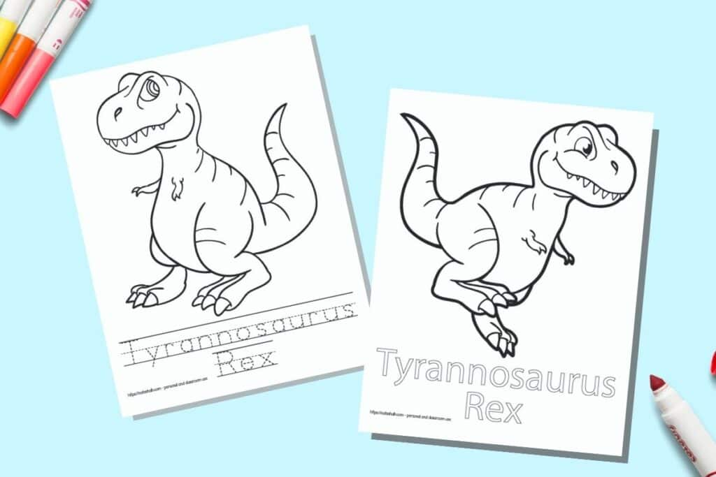 Two printable coloring pages for children. Each page has a T-Rex to color with the name written beneath. One name is in bubble letters to color, on the other page the letter is in a dotted font on handwriting guides to trace. The pages are on a blue background with colorful children's markers.