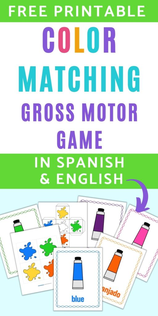 """Text """"free printable color matching gross motor game in Spanish and English"""" with an arrow pointing at color posters with names in Spanish and English and printable gross motor cube inserts with color splashes"""