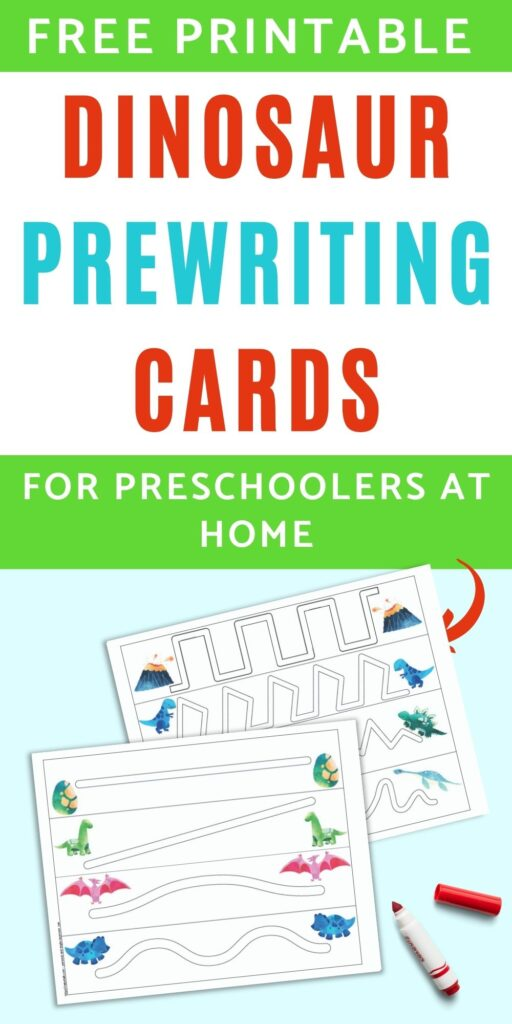 "text ""free printable dinosaur prewriting cards for preschoolers at home"" with an arrow pointing at two printable trace in the path practice pages. Each page has four paths to trace with a dinosaur image on either end."
