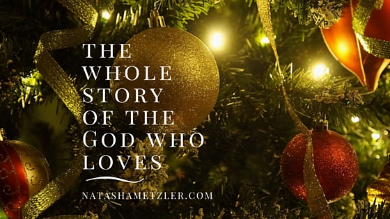 The Whole Story of the God who Loves #theChristmasbook