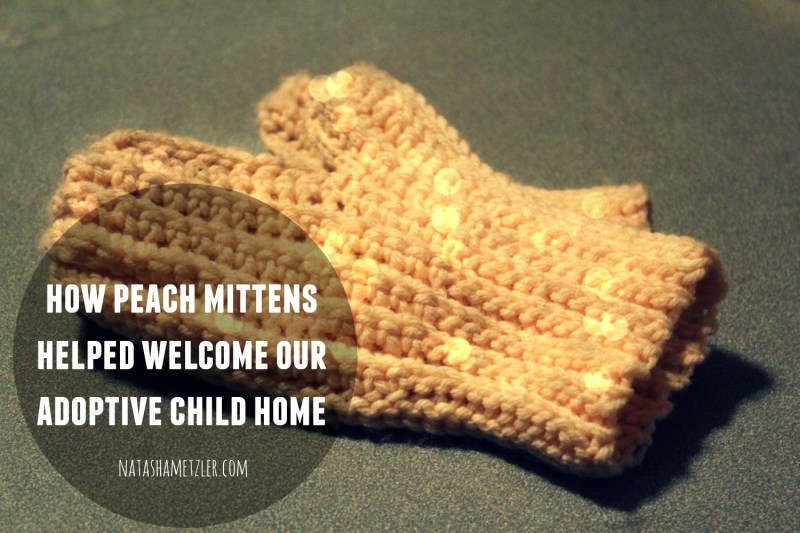 How Peach Mittens Helped Welcome Our Adoptive Child Home