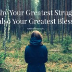 Why Your Greatest Struggle Is Also Your Greatest Blessing