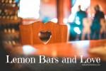 lemon bars and love