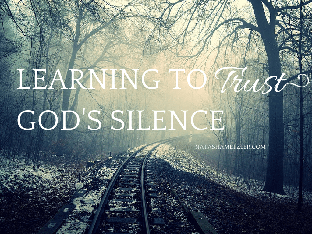 Learning to Trust God's Silence