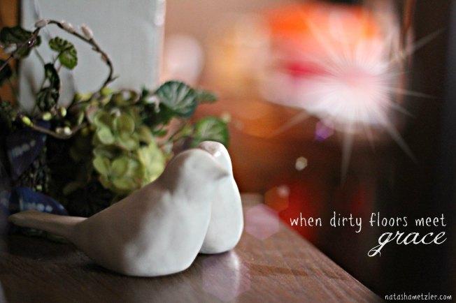when dirty floors meet grace @natashametzler