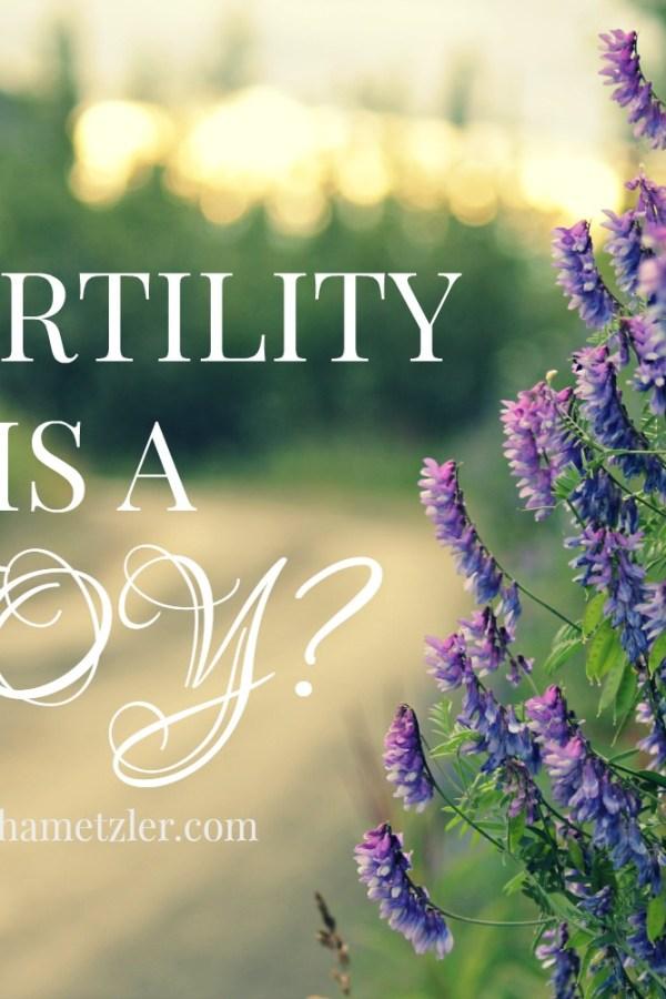 Infertility is a Joy?