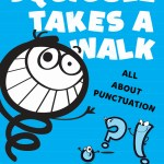 Squiggle Takes a Walk. Book on Punctuation