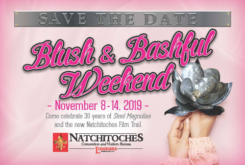 Blush Bashful Weekend To Celebrate Steel Magnolias Anniversary Natchitoches Parish Journal