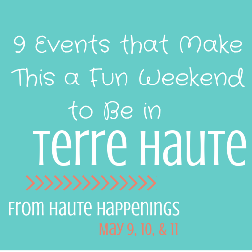 Happening this weekend! Fun family events this weekend in Terre Haute.