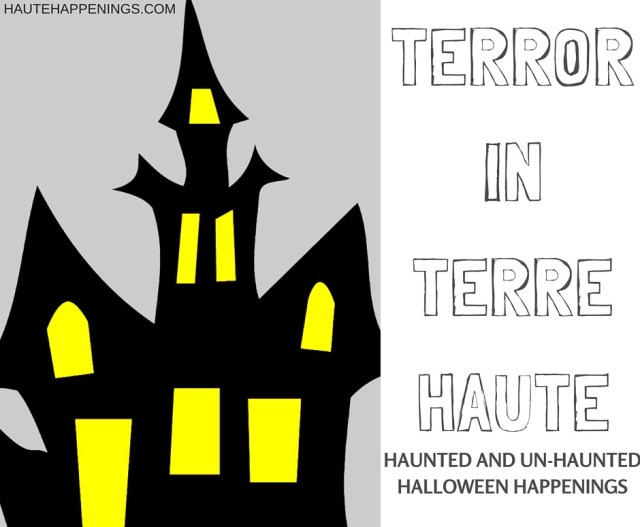 Haunted Houses in the Wabash Valley and Terre Haute area
