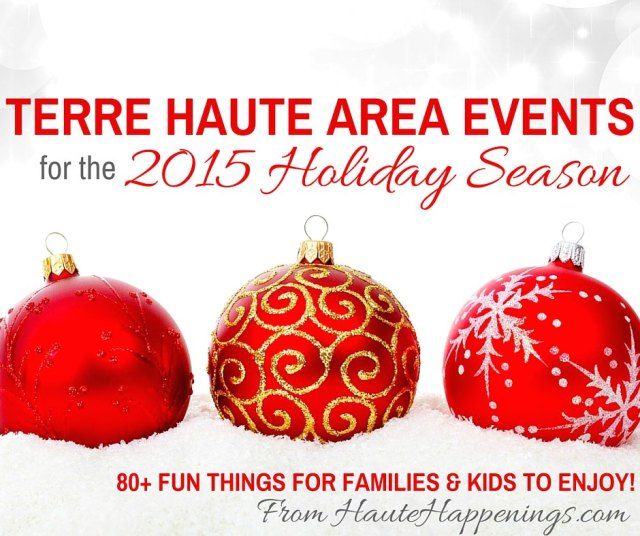 Christmas events in Terre Haute and the Wabash Valley