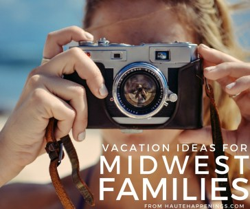Midwest Vacation Ideas