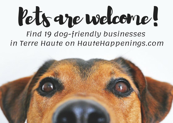 Pets Are Welcome Dog Friendly Terre Haute Businesses