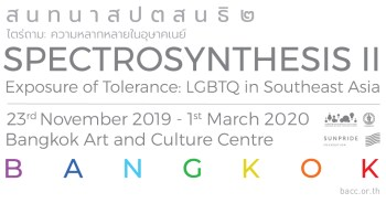 SPECTROSYNTHESIS II – Exposure of Tolerance: LGBTQ in Southeast Asia
