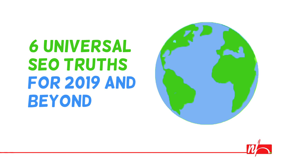 6 Universal truths of SEO for 2019 and Beyond
