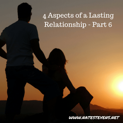 4 Aspects of a Lasting Relationship – Part 6