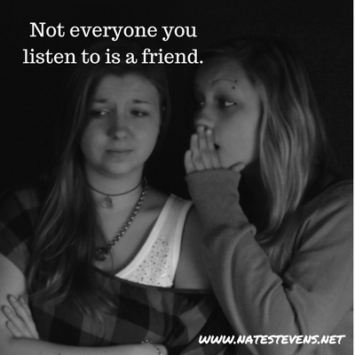 Not Everyone You Listen to is a Friend