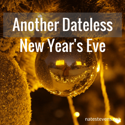 Another Dateless New Year's Eve
